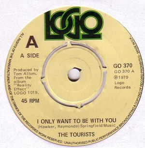 Tourists, The - I Only Want To Be With You