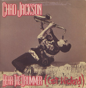 CHAD JACKSON - Hear The Drummer (Get Wicked) - 7'' 1枚