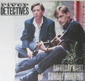 River Detectives, The - Saturday Night Sunday Morning