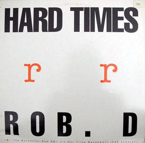 Rob D - Hard Times