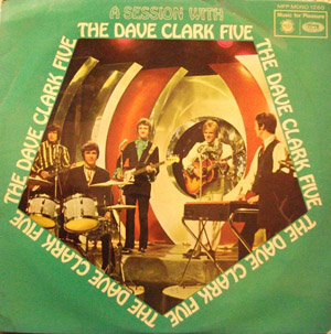 DAVE CLARK FIVE - A Session With The Dave Clark Five - LP