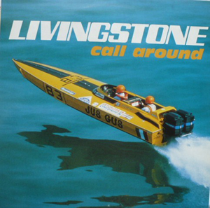 Livingstone - Call Around / You Know Too Much