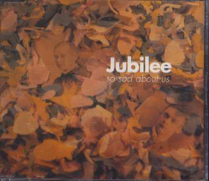 Jubilee - So Sad About Us