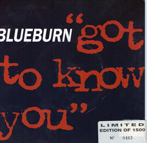 Blueburn - Got To Know You