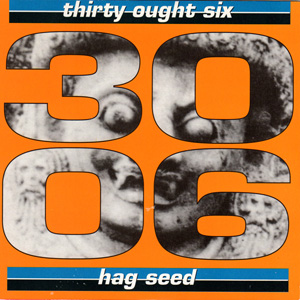 Thirty Ought Six / Toenut - Hag Seed / Song #1 (Pizza Box)