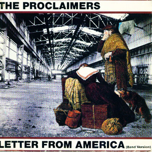 Proclaimers, The - Letter From America (Band Version)