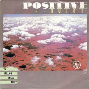 Positive Noise - A Million Miles Away