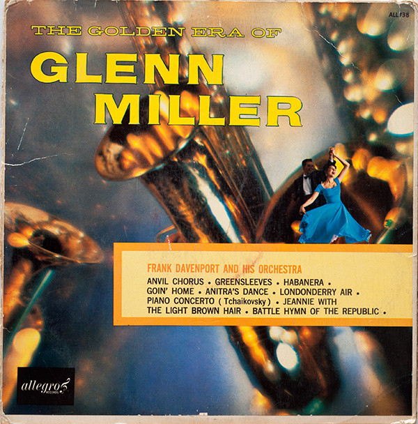 Frank Davenport And His Orchestra - The Golden Era Of Glenn Miller