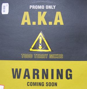A.K.A - Warning (Todd Terry Mixes)