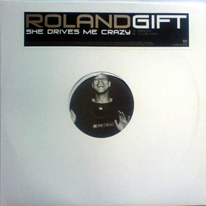 Roland Gift - She Drives Me Crazy