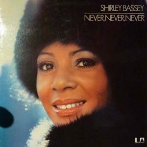 Shirley Bassey - Never Never Never