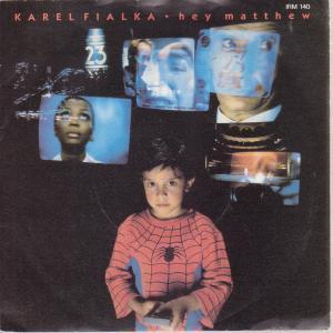 Karel Fialka - Hey Matthew