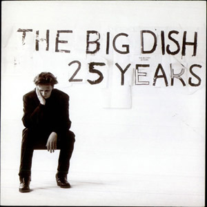 Big Dish, The - 25 Years