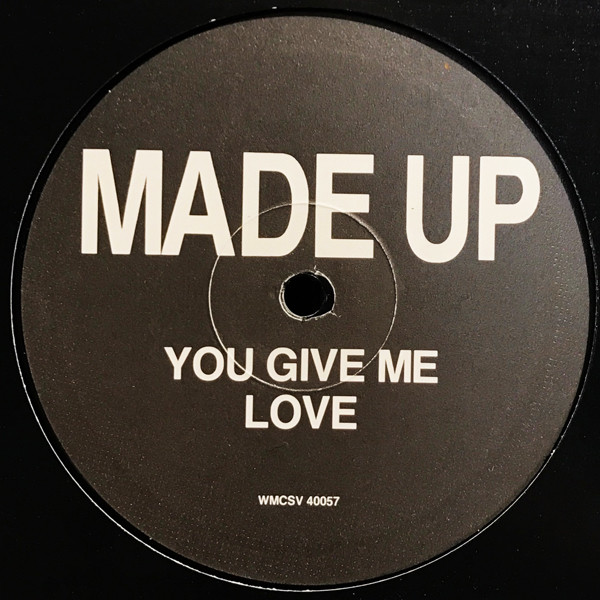 Made Up - You Give Me Love
