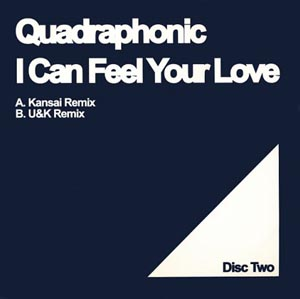 Quadraphonic - I Can Feel Your Love