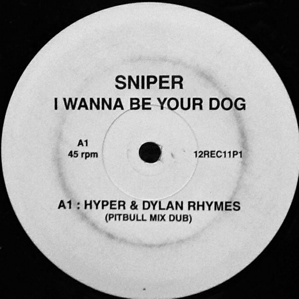 SNIPER - I Wanna Be Your Dog (Promo 1) - 12 inch x 1