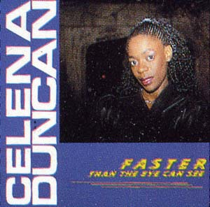 Celena Duncan - Faster Than The Eye Can See