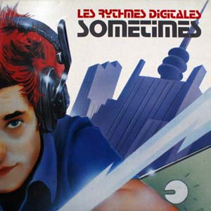 Les Rythmes Digitales / Whirlpool Productions - Sometimes