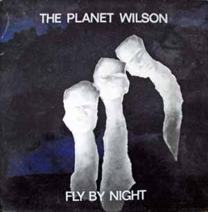 Planet Wilson, The - Fly By Night