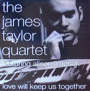James Taylor Quartet, The - Love Will Keep Us Together
