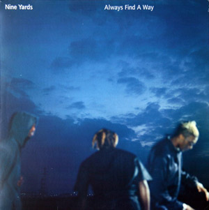Nine Yards - Always Find A Way