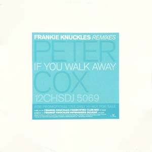 Peter Cox - If You Walk Away (Frankie Knuckles Remixes)