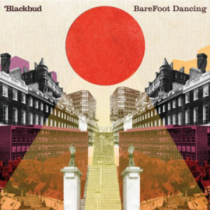 Blackbud - Barefoot Dancing