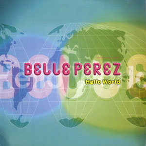 Belle Perez - Hello World