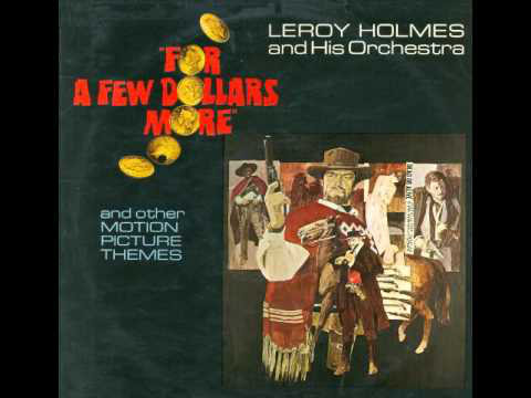 LeRoy Holmes And His Orchestra - For A Few Dollars More And Other Movie Themes