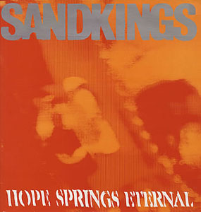 Sandkings - Hope Springs Eternal