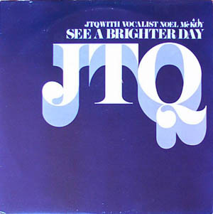 JTQ With Vocalist Noel McKoy - See A Brighter Day