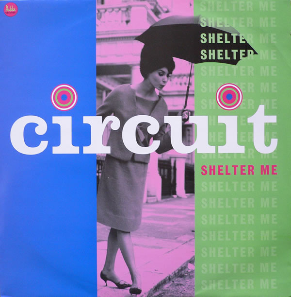 CIRCUIT - SHELTER ME