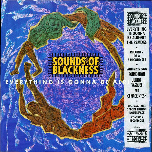 Sounds Of Blackness - Everything Is Gonna Be Alright (The Remixes)