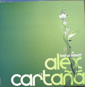 Alex Carta?? - Lost Ur Mind?