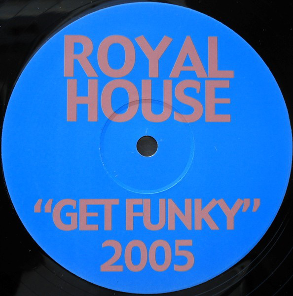 Royal House - Get Funky 2005