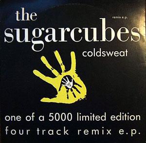 Sugarcubes, The - Coldsweat (Remix E.P.)