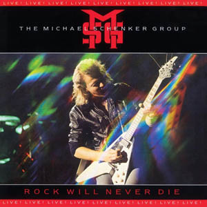 Michael Schenker Group, The - Rock Will Never Die