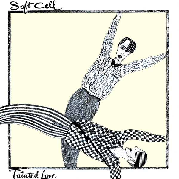 Soft Cell - Tainted Love/Where Did Our Love Go