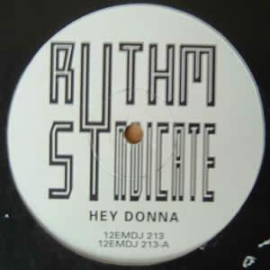 RHYTHM SYNDICATE - HEY DONNA (ROBIN HANCOCK MIXES)