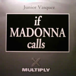 If Madonna Calls - JUNIOR VASQUEZ