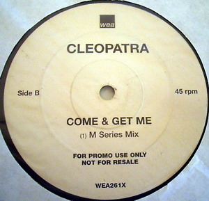 CLEOPATRA - COME AND GET ME