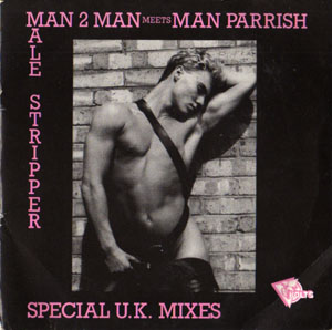 Man 2 Man Meets Man Parrish ? - Male Stripper (Special U.K. Mixes)