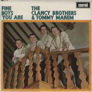 Clancy Bros. & Tommy Makem, The - Fine Boys You Are