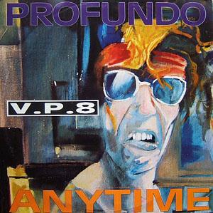 V.P. 8 - Profundo / Anytime