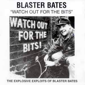 Blaster Bates - Watch Out For The Bits