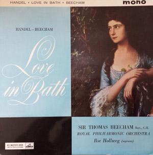 HANDEL - Beecham - ILSE HOLLWEG - LOVE IN BATH