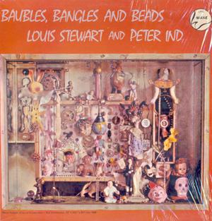 Louis Stewart & Peter Ind - Baubles, Bangles And Beads