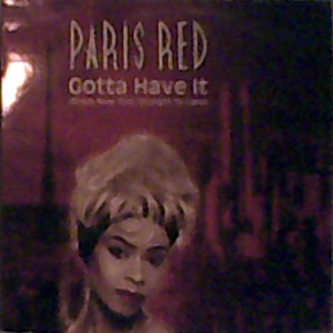 Paris Red - Gotta Have It (From New York Straight To Paris)