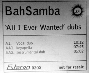 Bah Samba - All I Ever Wanted (Dubs)