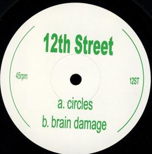 12th Street - Circles / Brain Damage